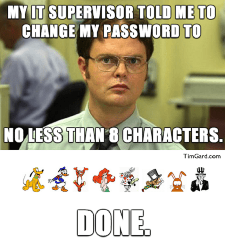 Tim Gard Meme - 8 Character Password