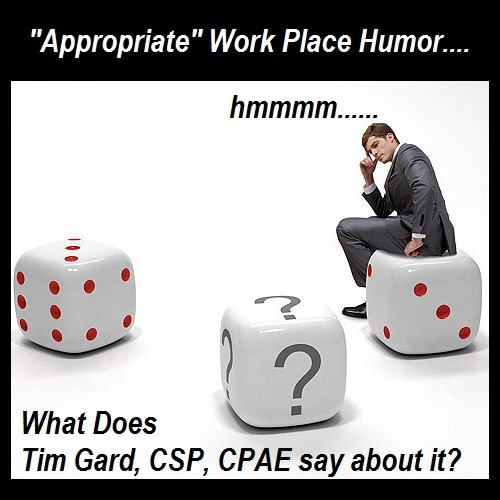 Appropriate Work Place Humor Tim Gard