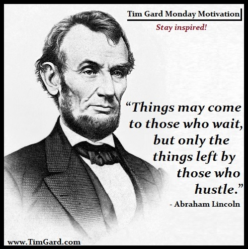 Tim Gard Monday Motivation - Abraham Lincoln