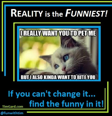 Tim Gard Meme - Reality is Funny
