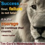 Tim Gard Wednesday Wisdom - Courage to Continue