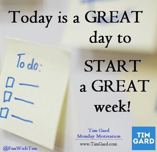 Tim Gard Monday Motivation - Start a Great Week