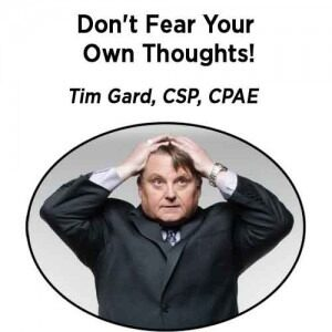 Tim Gard Blog - Don't Fear Your Own Thoughts