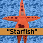 Tim Gard as the Starfish