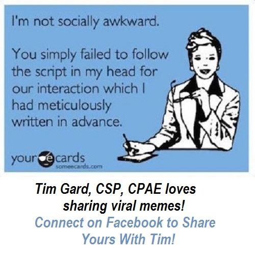 Tim Gard Meme - Socially Awkward