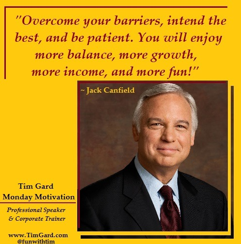 Tim Gard Monday Motivation - Jack Canfield