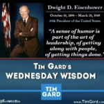 Tim Gard Wednesday Wisdom - Eisenhower