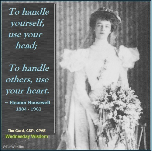 Tim Gard Wednesday Wisdom: Eleanor Roosevelt